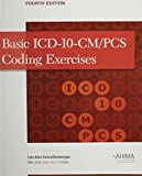 Basic ICD-10-CM/PCS Coding Exercises, Fourth Edition, Schraffenberger, Lou Ann, 1584262486