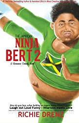 The Jamaican Ninja Bert 2: A Romance Comedy (Volume 2) by Richie Drenz (2014-11-19)