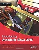Introducing Autodesk Maya 2016: Autodesk Official Press