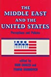 The Middle East and the United States : Perceptions and Policies, Shaked, Haim and Rabinovich, Itamar, 0878557520