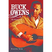 Buck Owens: The Biography by Eileen Sisk (2012-07-01)