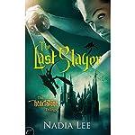 The Last Slayer   Nadia Lee