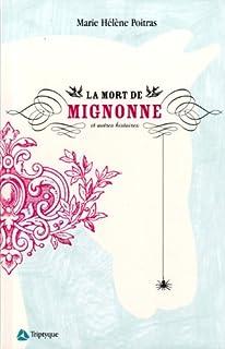 La mort de Mignonne et autres histoires : nouvelles