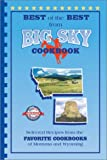 Best of the Best from Big Sky Cookbook: Selected Recipes from Montana and Wyoming's Favorite Cookbooks (Best of the Best Cookbook Series)