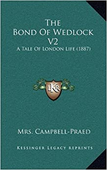 The Bond of Wedlock V2: A Tale of London Life (1887)