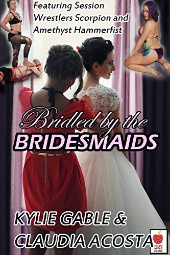 Bridled by the Bridesmaids by [Gable, Kylie, Acosta, Claudia]