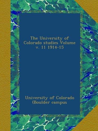 Read Online The University of Colorado studies Volume v. 11 1914-15 pdf epub