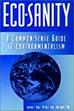 img - for Eco-Sanity: A Common-Sense Guide to Environmentalism book / textbook / text book