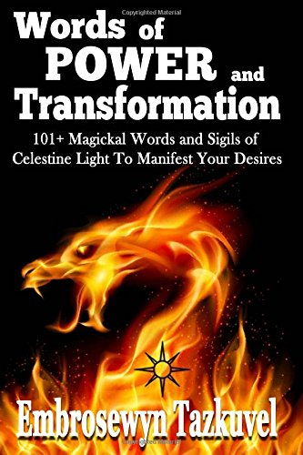 Read Online WORDS OF POWER and TRANSFORMATION: 101+ Magickal Words and Sigils of Celestine Light To Manifest Your Desires pdf epub
