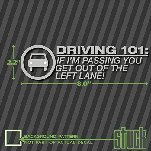 """Driving 101: If I'm Passing You Get Out of the Left Lane ! - vinyl decal sticker - 8.0""""x2.2"""""""