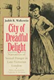 City of Dreadful Delight, Judith R. Walkowitz, 0226871460