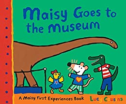 A Maisy First Experience Book Maisy Goes to the Museum