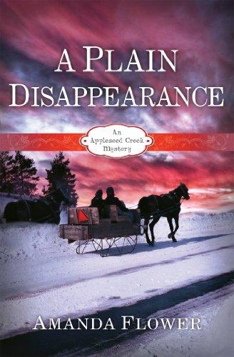 A Plain Disappearance (An Appleseed Creek Mystery Book 3) by [Flower, Amanda]