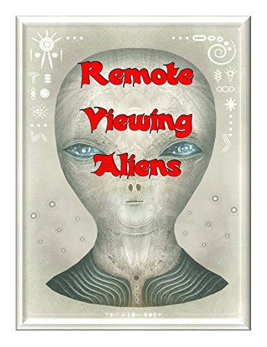 - Remote Viewing Aliens: Our Military Remote Viewers have been in Contact with ET! (Blue Planet Project Book 5)