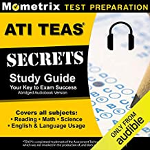 ATI TEAS Secrets Study Guide, Sixth Edition Abridged: TEAS 6 Complete Study Manual, Full-Length Practice Tests, Review Video Tutorials for the Test of Essential Academic Skills