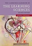 The Cambridge Handbook of the Learning Sciences (Cambridge Handbooks in Psychology)