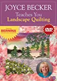 Joyce Becker Teaches You Landscape Quilting