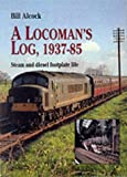 A Locoman's Log, 1937-85: Steam and Diesel Footplate Life (Working Lives S.)
