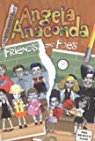 Friends and Foes (Angela Anaconda Chapter Book, 4)