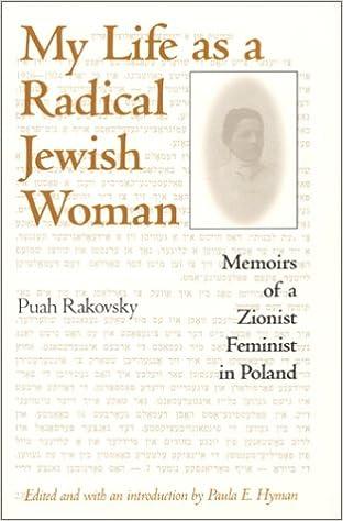 My life as a radical jewish woman memoirs of a zionist feminist in my life as a radical jewish woman memoirs of a zionist feminist in poland puah rakovsky barbara harshav paula e hyman 9780253340429 amazon books fandeluxe Gallery