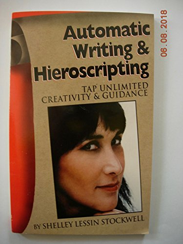Automatic Writing and Hieroscripting: Tap Unlimited Creativity and Guidance