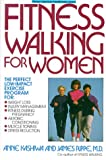 Walking Fitness Walking for Women, Rippe and Kashiwa, 0399514287