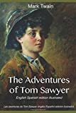 The Adventures of Tom Sawyer (English Spanish edition illustrated): Las aventuras de Tom Sawyer (Inglés Español edición ilustrado)