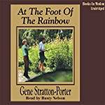 At the Foot of the Rainbow | Gene Stratton Porter