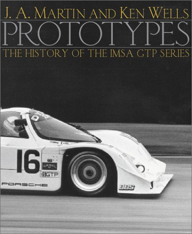 Prototypes: The History of the Imsa Gtp Series