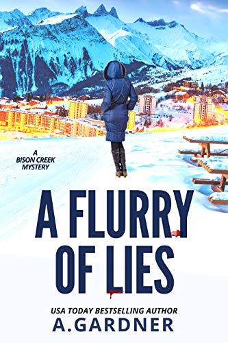 A Flurry of Lies (Bison Creek Mysteries Book 4)
