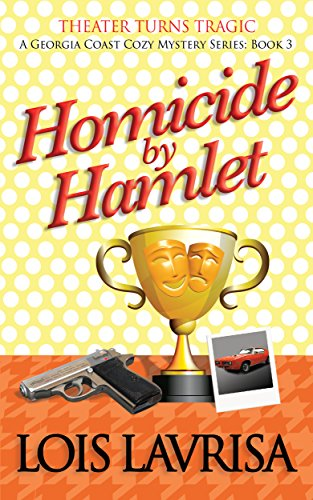 Homicide by Hamlet (Georgia Coast Cozy Mysteries Book 3)