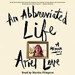 An Abbreviated Life: A Memoir | Ariel Leve