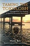 Taming the Tokolosh: Through Fear into Healing - A Trauma Survivor's True Story