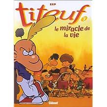TITEUF T07 : LA MIRACLE DE LA VIE