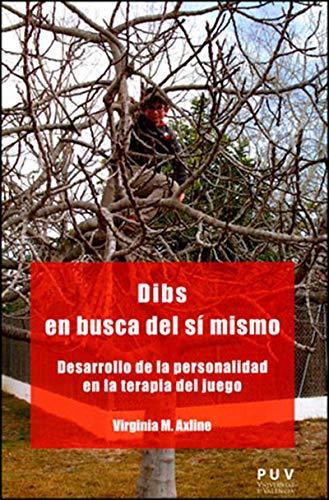 Dibs en busca del sí mismo: Desarrollo de la personalidad en la terapia del juego (Spanish Edition)