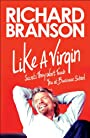 Like a Virgin: Secrets They Won't Teach You at Business School