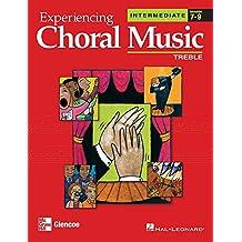 Experiencing Choral Music, Intermediate: Treble, Grades 7-9