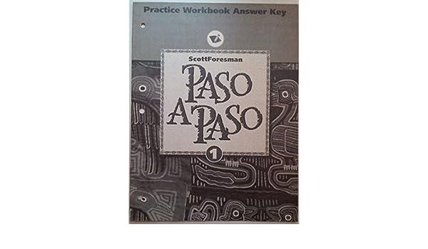 Paso A Paso 1 Practice Workbook Answer Key: Richard Sayers and others: 9780673216847: Amazon.com: Books