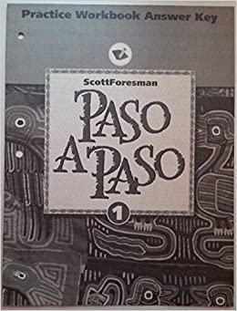 Paso A Paso 1 Practice Workbook Answer Key: Richard Sayers and others: 9780673216847: Amazon.com: Books