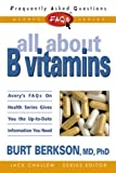 All about B Vitamins, Burt Berkson, 0895299089