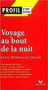 Profil d'une oeuvre : Voyage au bout de la nuit, Louis-Ferdinand Céline par Lalande