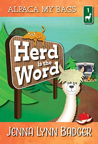 Herd is the Word: A Camping Capers Cozy Mystery (Alpaca My Bags Book 1) by [Badger, Jenna Lynn]