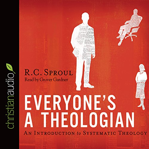 Everyone's a Theologian: An Introduction to Systematic Theology Audiobook [Free Download by Trial] thumbnail