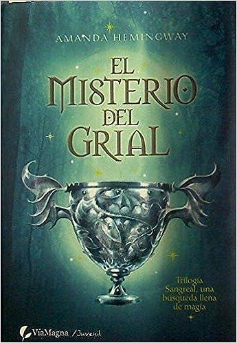 Misterio del grial, el - trilogia sangreal Juvenil viamagna: Amazon.es: Amanda Hemingway: Libros