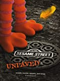 """""""Sesame Street"""" Unpaved: Scripts, Stories, Secrets and Songs"""