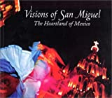 Visions of San Miguel, Dianne Kushner and Archie Dean, 9709150510