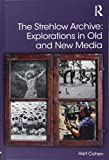 The Strehlow Archive: Explorations in Old and New Media (Digital Research in the Arts and Humanities)