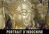 Portrait D'indochine 2018: Un Voyage En Images a Travers La Richesse Du Vietnam, Du Laos Et Du Cambodge (Calvendo Places) (French Edition)
