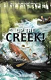 Up the Creek! (Milligan Creek Series Book 1)