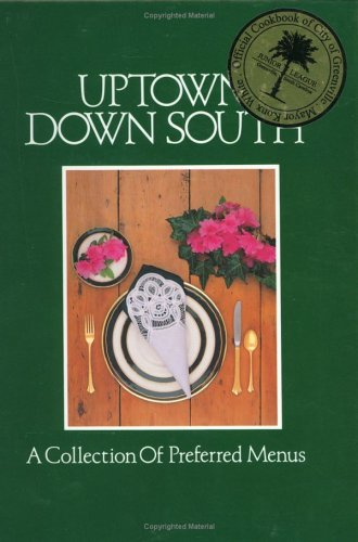Uptown Down South: A Collection of Preferred Menus